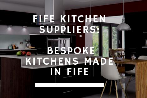 Fife Kitchen Suppliers: Bespoke Kitchens Fife