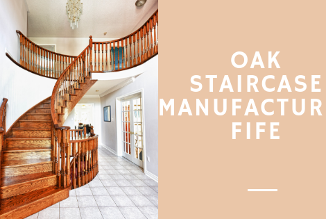 Oak Staircase Manufacturer Fife