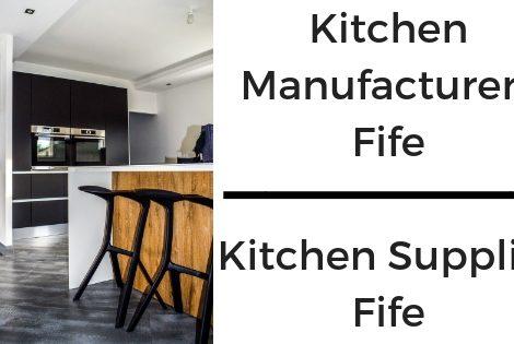 Kitchen Manufacturers Fife - Kitchen Supplier Fife