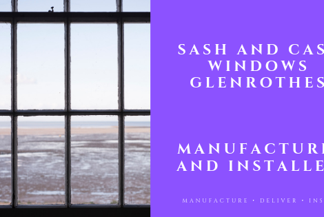 Sash and case windows glenrothes: Manufacturer and installer