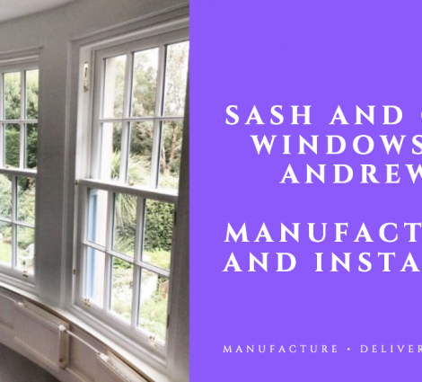 Sash and Case Windows St Andrews: Manufacturer and Installer