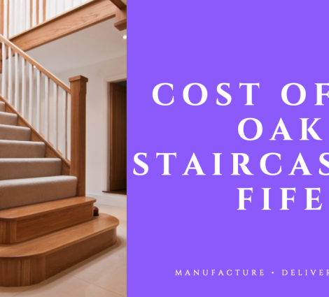 Cost of Oak Staircase Fife