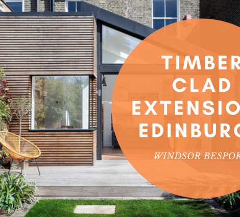 TIMBER CLAD EXTENSIONS EDINBURGH