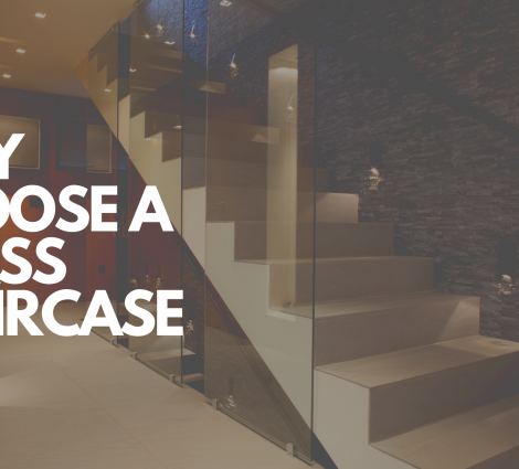 WHY CHOOSE A GLASS STAIRCASE
