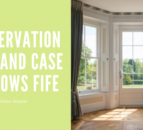Conservation Sash and Case Windows Fife