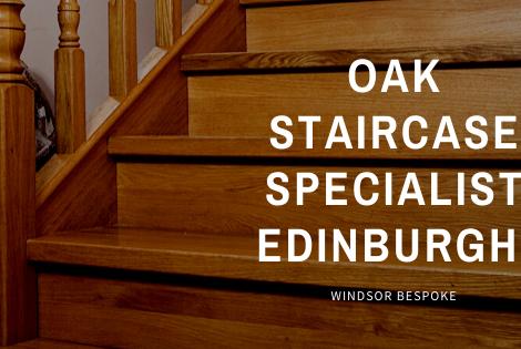 Oak Staircase Specialist Edinburgh